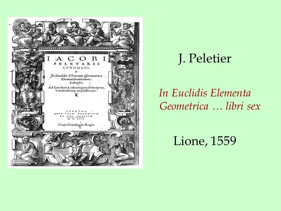 J. Peletier In Euclidis Elementa Geometrica … libri sex Lione, 1559