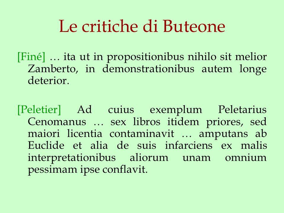 Le critiche di Buteone [Finé] … ita ut in propositionibus nihilo sit melior Zamberto, in demonstrationibus autem longe deterior.