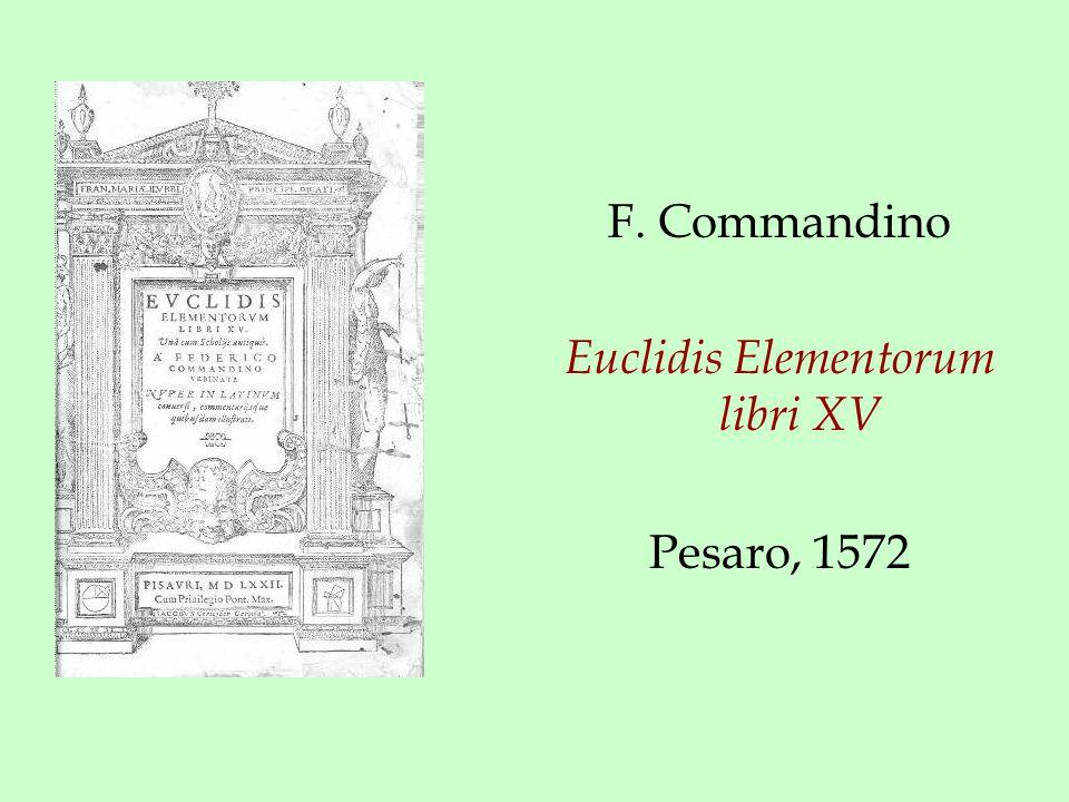 F. Commandino Euclidis Elementorum libri XV Pesaro, 1572