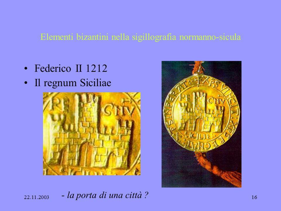 22.11.200315 Elementi bizantini nella sigillografia normanno-sicula Federico II, 1212