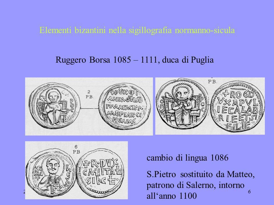 22.11.20035 Elementi bizantini nella sigillografia normanno-sicula Roberto Guiscardo, duca di Puglia dal 1060 1079 luglio  per Puglia
