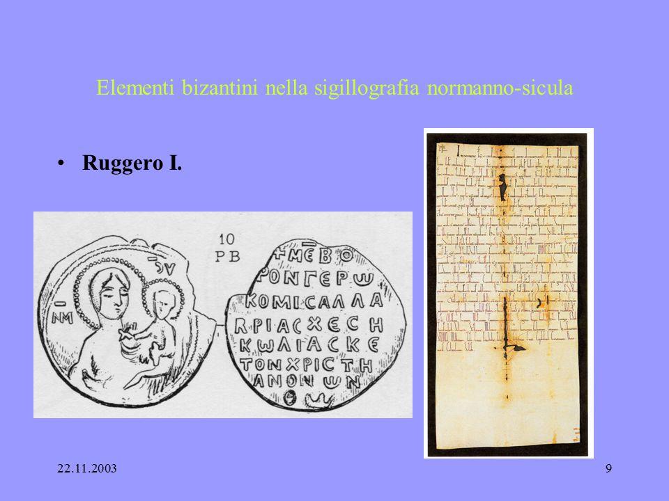 22.11.20038 Elementi bizantini nella sigillografia normanno-sicula Guglielmo, duca di Puglia 1111 - 1127 testimonianze conservate dal 1116