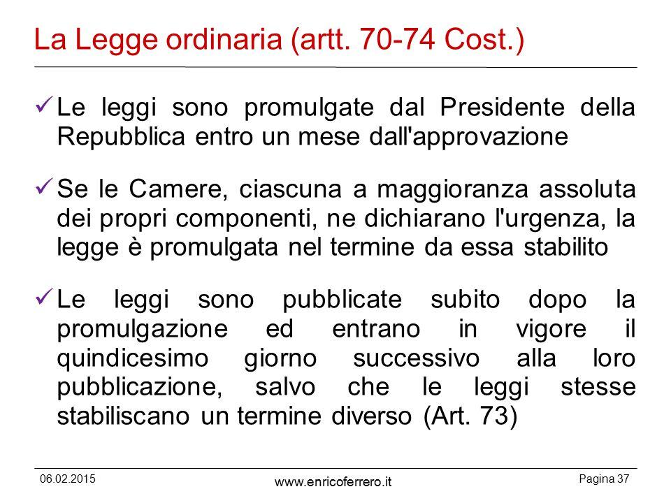 06.02.2015Pagina 37 www.enricoferrero.it La Legge ordinaria (artt.