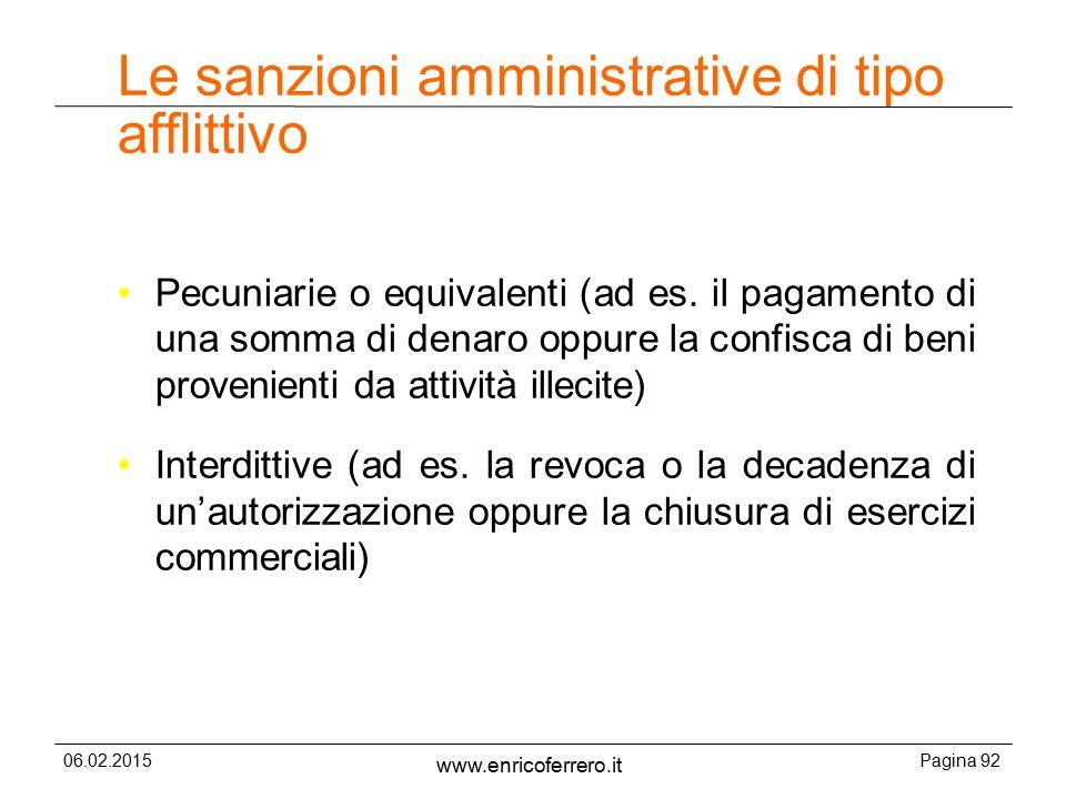 06.02.2015Pagina 92 www.enricoferrero.it Le sanzioni amministrative di tipo afflittivo Pecuniarie o equivalenti (ad es.