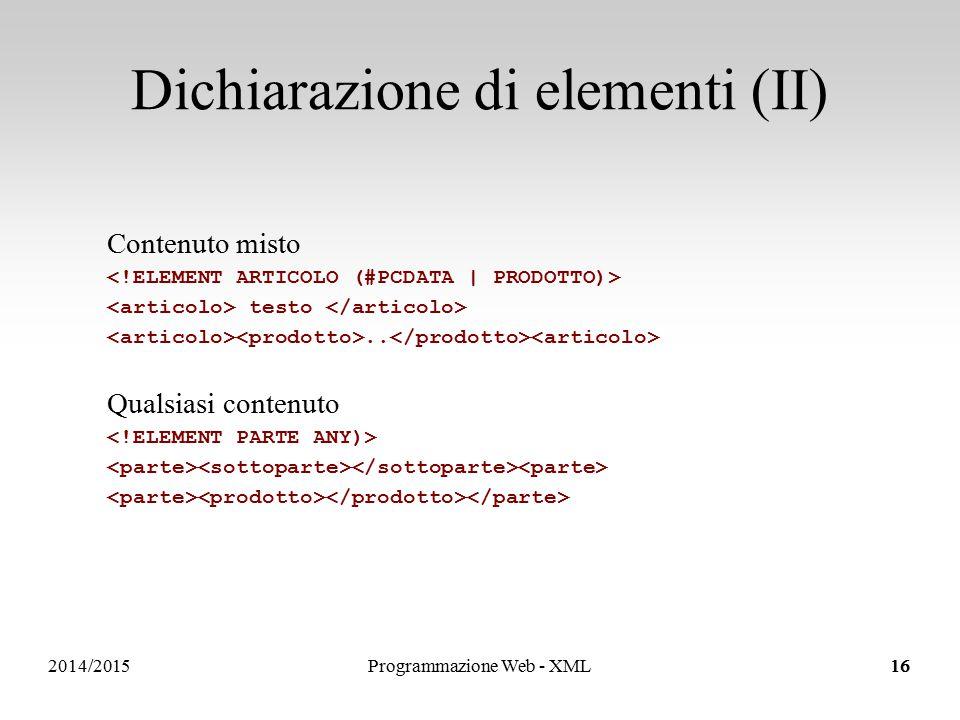 2014/2015 Dichiarazione di elementi (II) 16 Contenuto misto testo..