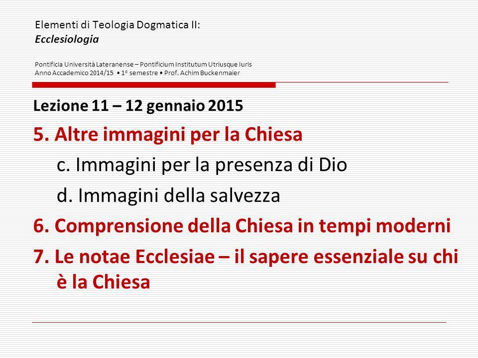Elementi di Teologia Dogmatica II: Ecclesiologia Pontificia Università Lateranense – Pontificium Institutum Utriusque Iuris Anno Accademico 2014/15 1 o semestre Prof.