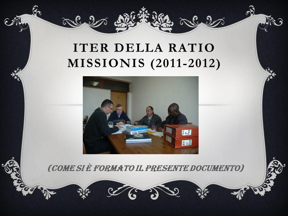 ITER DELLA RATIO MISSIONIS (2011-2012) (come si è formato il presente documento)