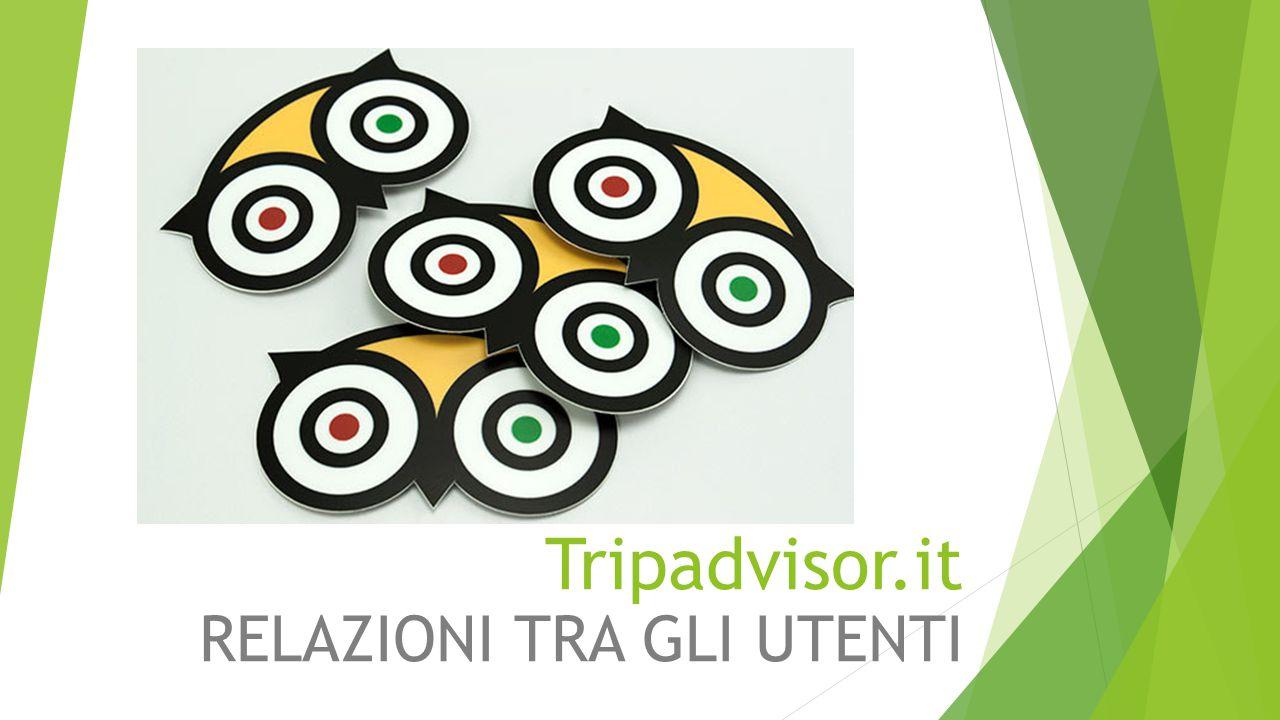 Tripadvisor.it RELAZIONI TRA GLI UTENTI
