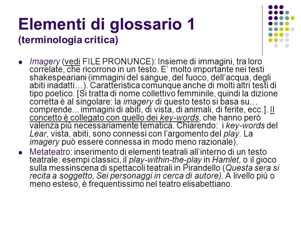Elementi di glossario 1 (terminologia critica) Imagery (vedi FILE PRONUNCE): Insieme di immagini, tra loro correlate, che ricorrono in un testo.