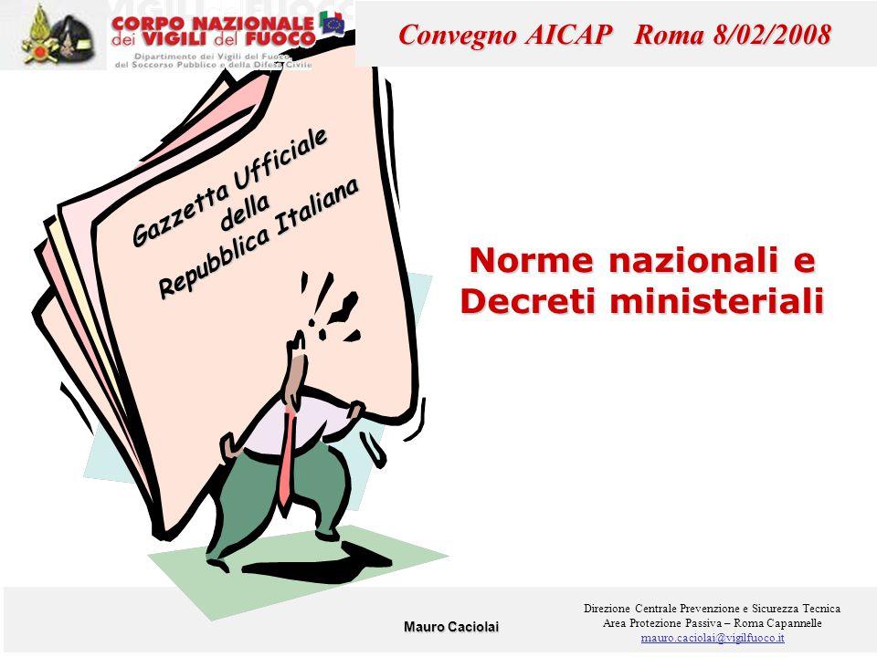 1 Gazzetta Ufficiale della Repubblica Italiana Norme nazionali e Decreti ministeriali Mauro Caciolai Direzione Centrale Prevenzione e Sicurezza Tecnic
