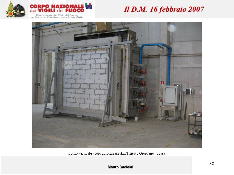 38 Mauro Caciolai Il D.M. 16 febbraio 2007 Forno verticale (foto autorizzata dall'Istituto Giordano - ITA)