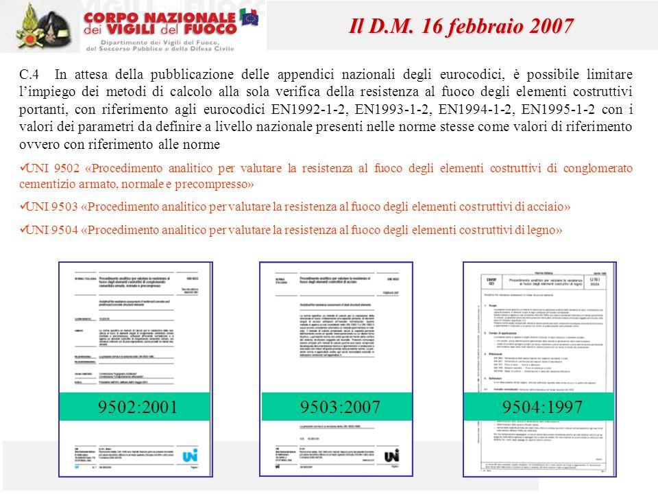 44 Mauro Caciolai Il D.M. 16 febbraio 2007 C.4 In attesa della pubblicazione delle appendici nazionali degli eurocodici, è possibile limitare l'impieg