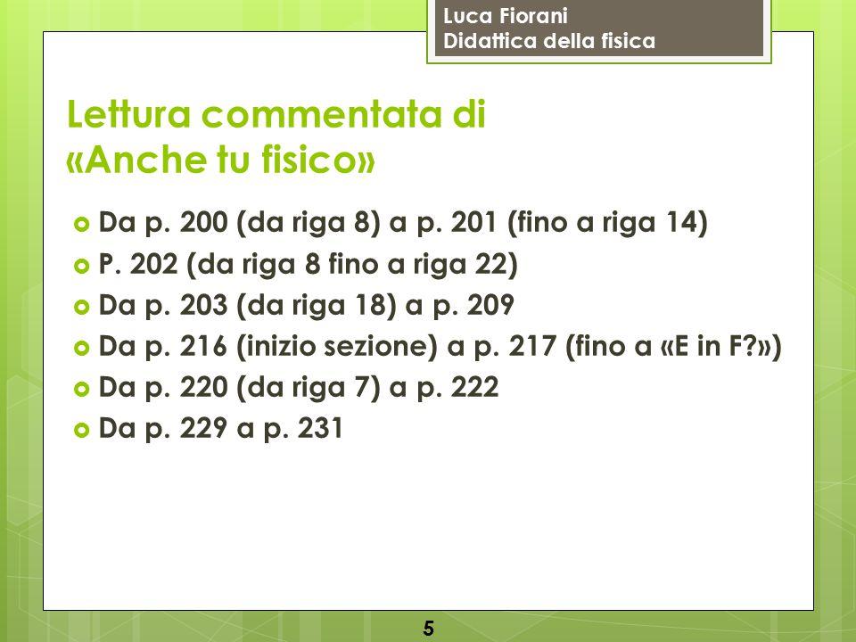 Luca Fiorani Didattica della fisica 6 Fine della lezione…