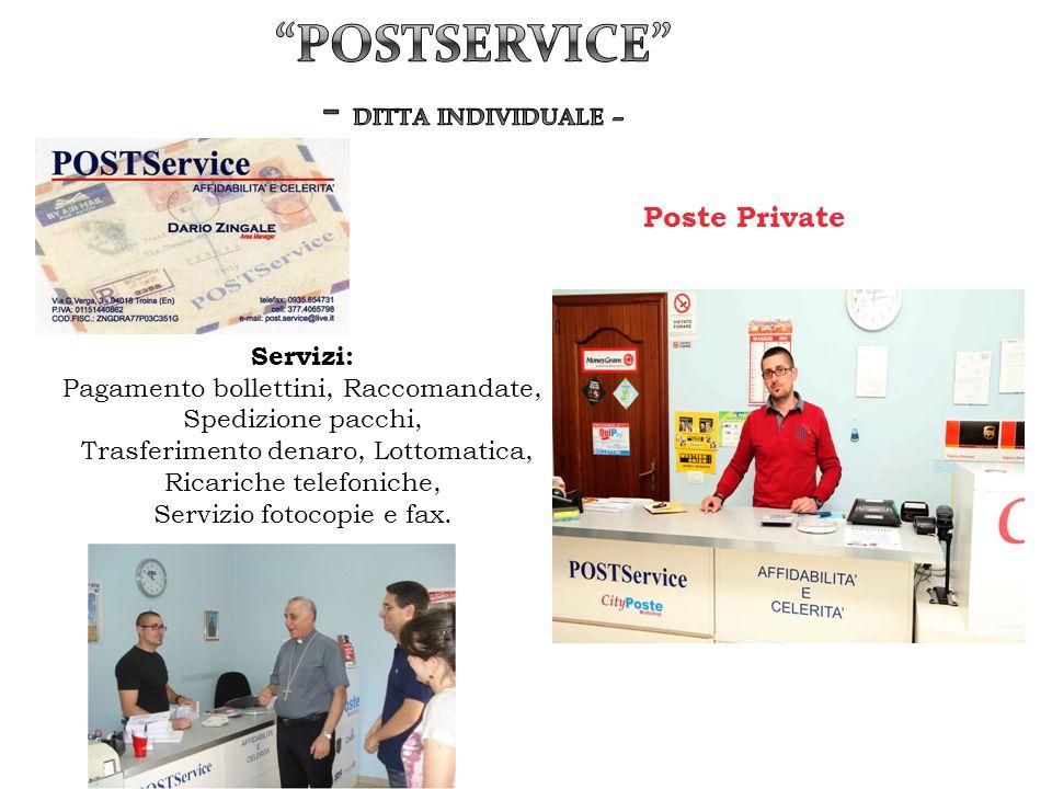 Poste Private Servizi: Pagamento bollettini, Raccomandate, Spedizione pacchi, Trasferimento denaro, Lottomatica, Ricariche telefoniche, Servizio fotoc