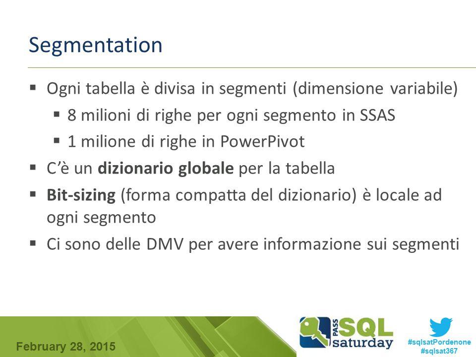 February 28, 2015 #sqlsatPordenone #sqlsat367 Segmentation  Ogni tabella è divisa in segmenti (dimensione variabile)  8 milioni di righe per ogni se