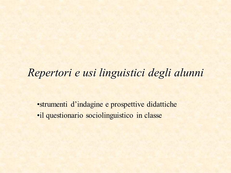 Repertori e usi linguistici degli alunni strumenti d'indagine e prospettive didattiche il questionario sociolinguistico in classe