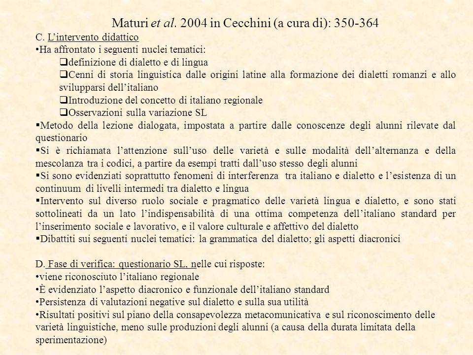 Maturi et al. 2004 in Cecchini (a cura di): 350-364 C.