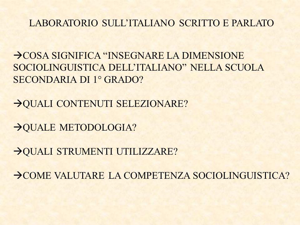 LABORATORIO SULL'ITALIANO SCRITTO E PARLATO  COSA SIGNIFICA INSEGNARE LA DIMENSIONE SOCIOLINGUISTICA DELL'ITALIANO NELLA SCUOLA SECONDARIA DI 1° GRADO.