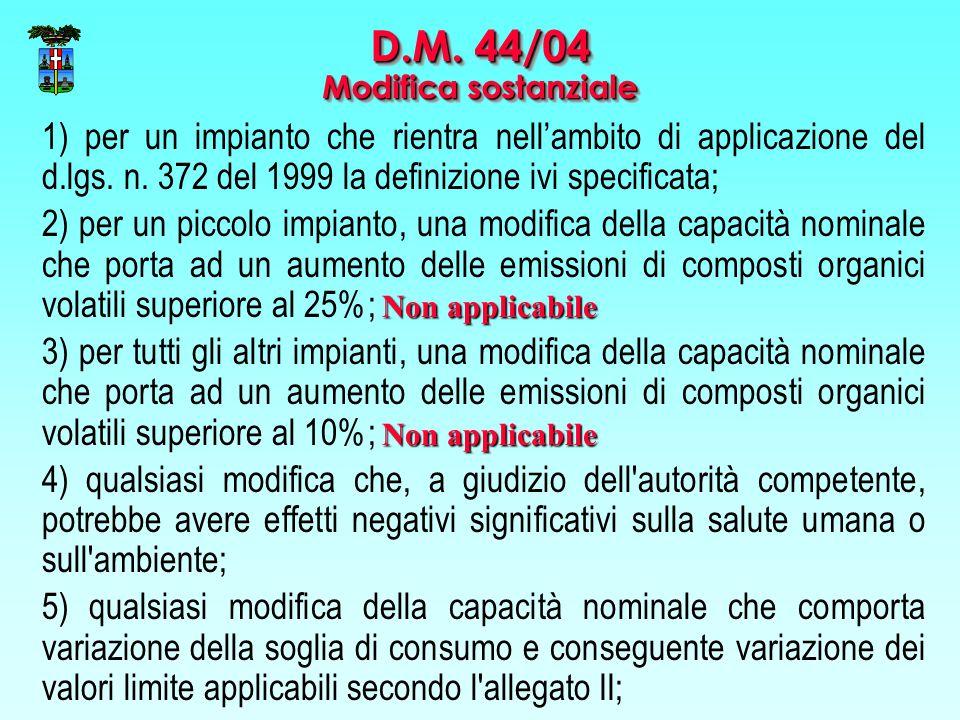 1) per un impianto che rientra nell'ambito di applicazione del d.lgs. n. 372 del 1999 la definizione ivi specificata; Non applicabile 2) per un piccol