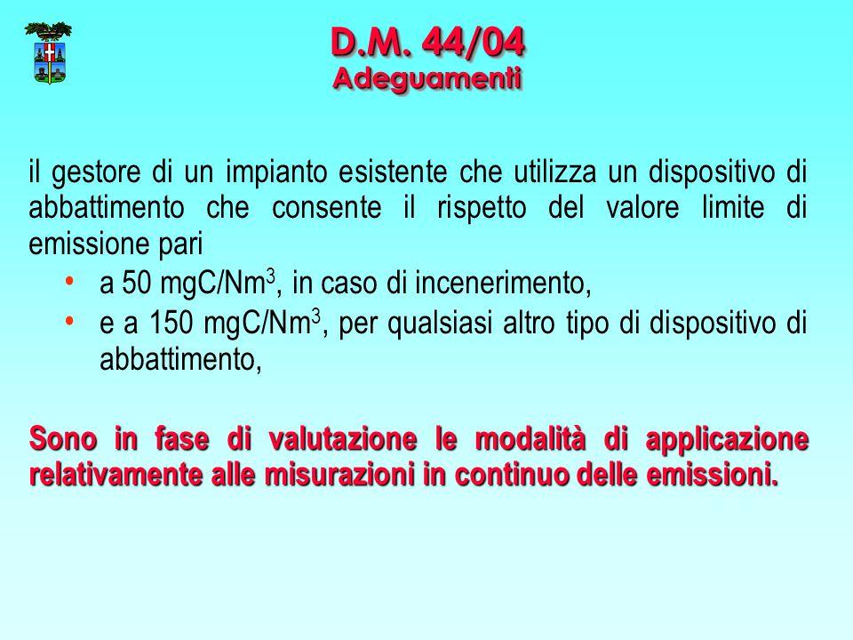 il gestore di un impianto esistente che utilizza un dispositivo di abbattimento che consente il rispetto del valore limite di emissione pari a 50 mgC/