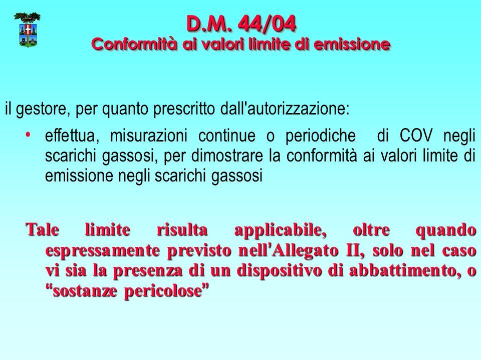 il gestore, per quanto prescritto dall'autorizzazione: effettua, misurazioni continue o periodiche di COV negli scarichi gassosi, per dimostrare la co