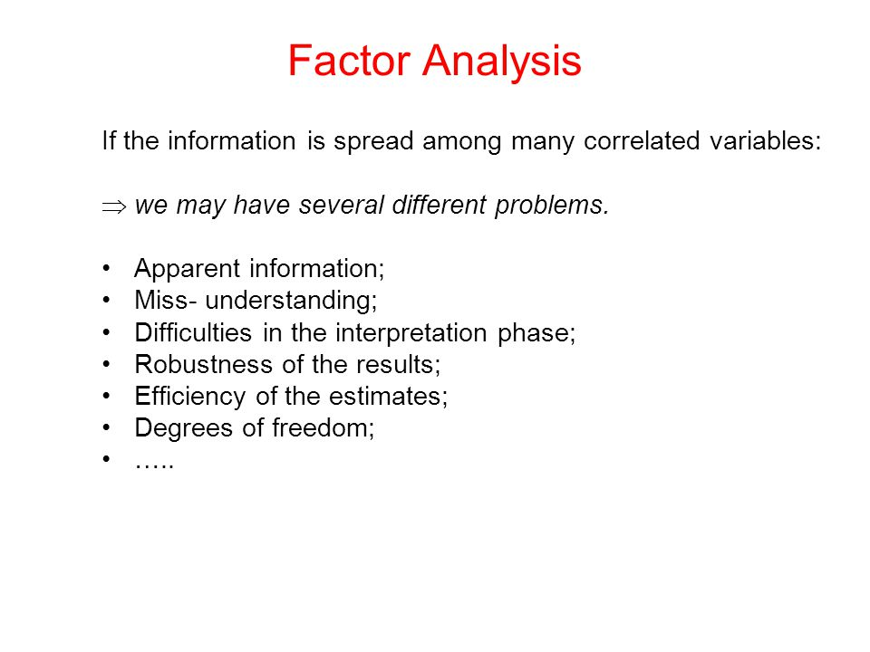 If the information is spread among many correlated variables:  we may have several different problems. Apparent information; Miss- understanding; Dif