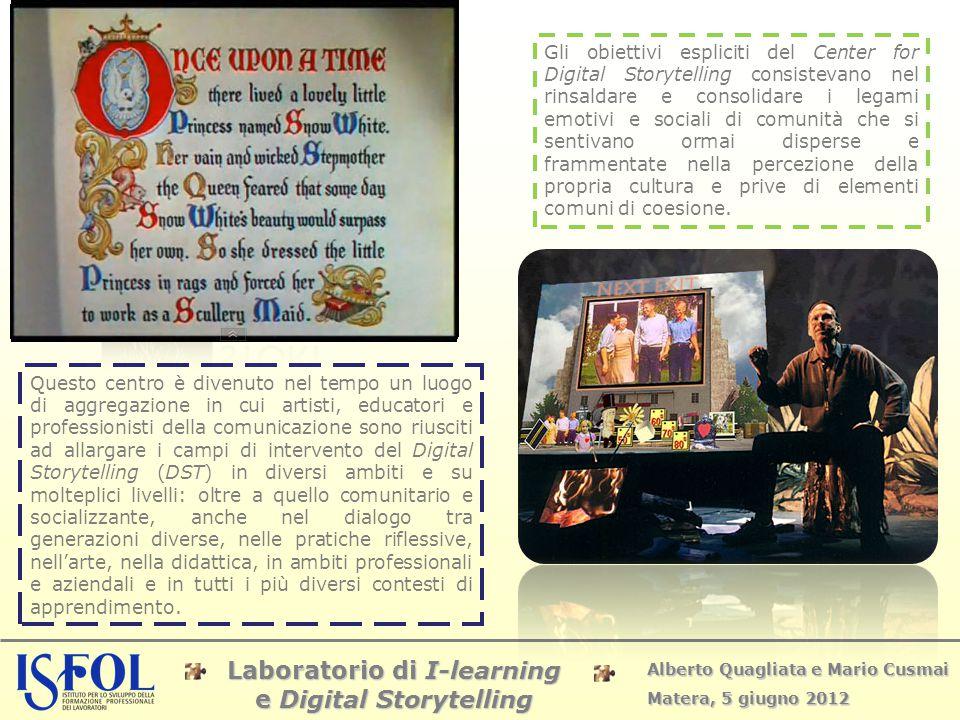 Laboratorio di I-learning e Digital Storytelling Alberto Quagliata e Mario Cusmai Matera, 5 giugno 2012 Gli obiettivi espliciti del Center for Digital