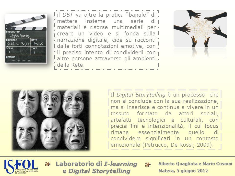 """Laboratorio di I-learning e Digital Storytelling Alberto Quagliata e Mario Cusmai Matera, 5 giugno 2012 il DST va oltre la pratica """"banale"""" di mettere"""