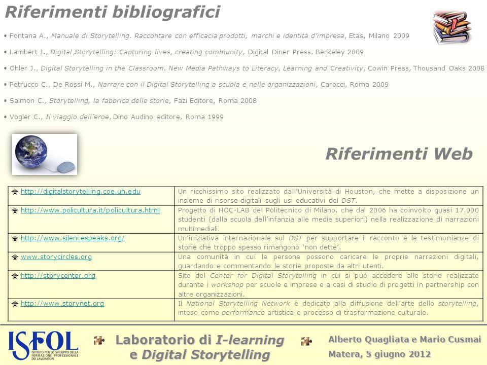 Laboratorio di I-learning e Digital Storytelling Alberto Quagliata e Mario Cusmai Matera, 5 giugno 2012  http://digitalstorytelling.coe.uh.eduhttp://