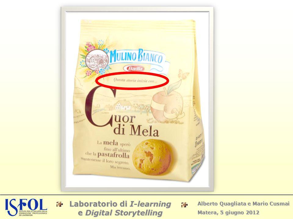 Laboratorio di I-learning e Digital Storytelling Alberto Quagliata e Mario Cusmai Matera, 5 giugno 2012