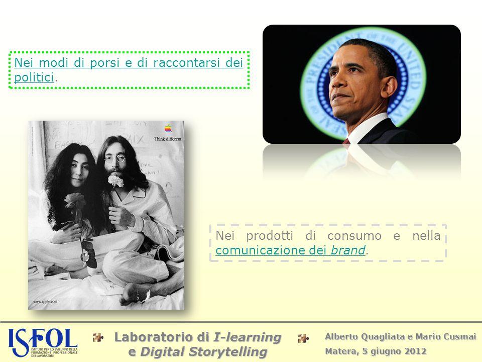 Laboratorio di I-learning e Digital Storytelling Alberto Quagliata e Mario Cusmai Matera, 5 giugno 2012 Nei modi di porsi e di raccontarsi dei politic