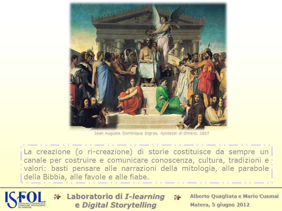 Laboratorio di I-learning e Digital Storytelling Alberto Quagliata e Mario Cusmai Matera, 5 giugno 2012 La creazione (o ri-creazione) di storie costit