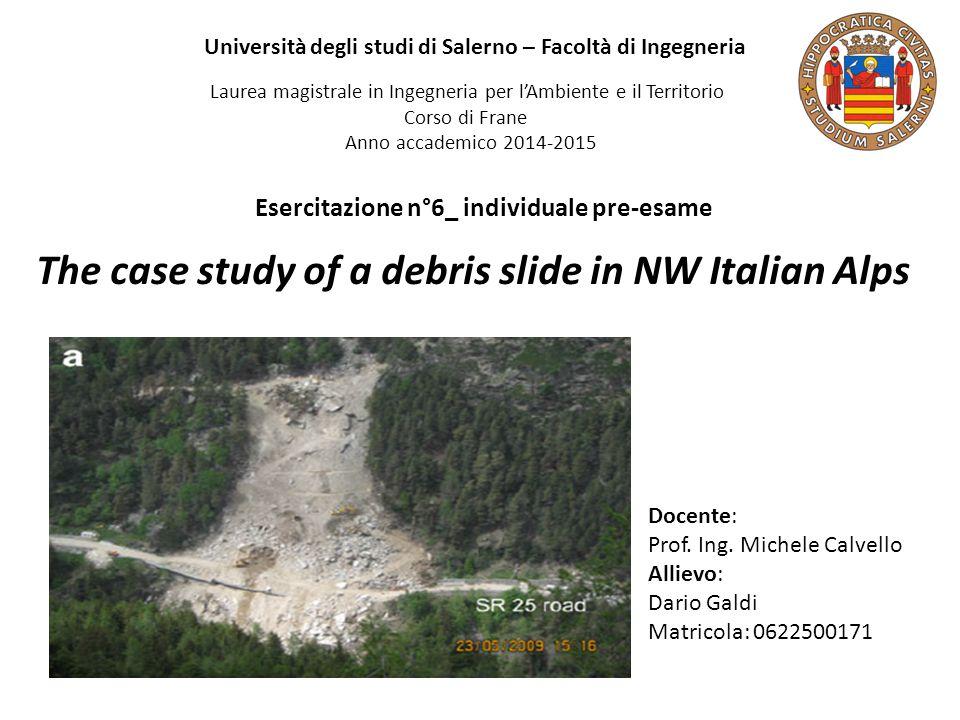 ILLUSTRAZIONE DEL CASO STUDIO debris slide (Varnes '78); volume mobilitato = 35.000 m 3