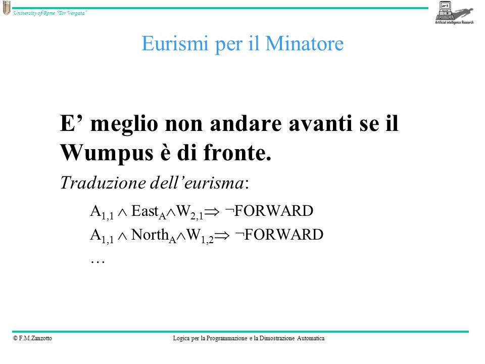"""© F.M.ZanzottoLogica per la Programmazione e la Dimostrazione Automatica University of Rome """"Tor Vergata"""" Eurismi per il Minatore E' meglio non andare"""