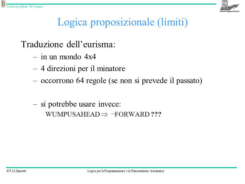 """© F.M.ZanzottoLogica per la Programmazione e la Dimostrazione Automatica University of Rome """"Tor Vergata"""" Logica proposizionale (limiti) Traduzione de"""
