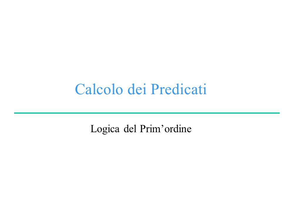 Calcolo dei Predicati Logica del Prim'ordine