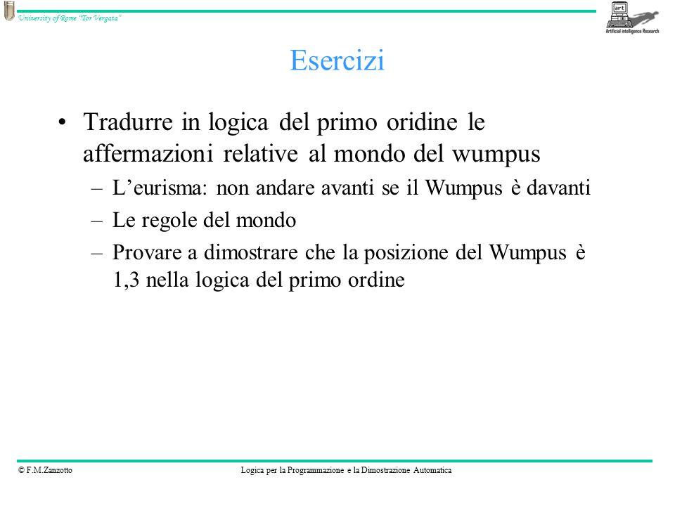 """© F.M.ZanzottoLogica per la Programmazione e la Dimostrazione Automatica University of Rome """"Tor Vergata"""" Esercizi Tradurre in logica del primo oridin"""