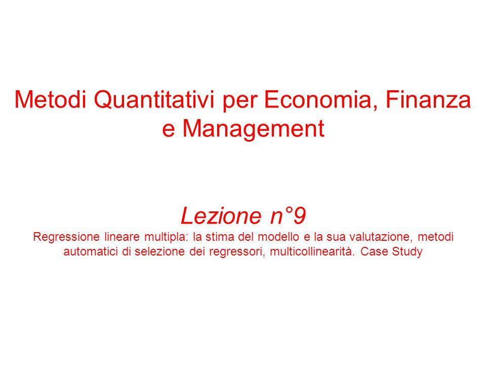 Metodi Quantitativi per Economia, Finanza e Management Lezione n°9 Regressione lineare multipla: la stima del modello e la sua valutazione, metodi aut