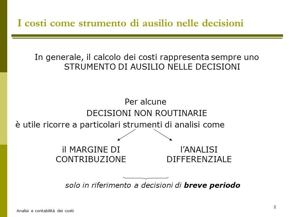 Analisi e contabilità dei costi 3 E per le decisioni di lungo periodo.