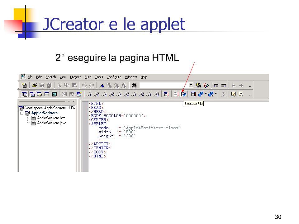 30 JCreator e le applet 2° eseguire la pagina HTML