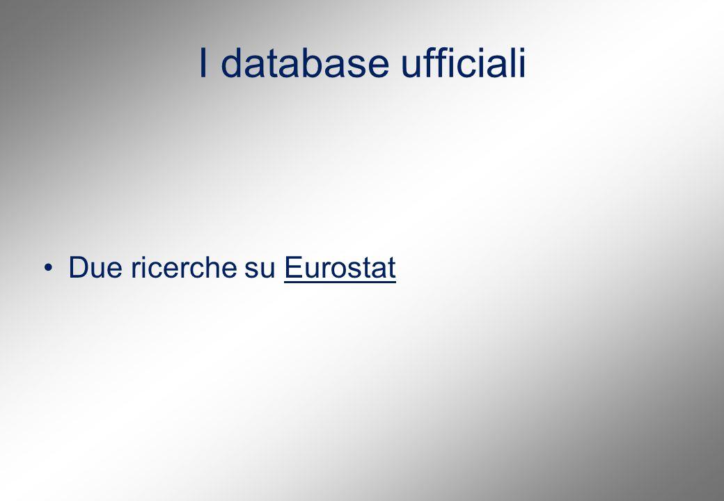 I database ufficiali Due ricerche su EurostatEurostat