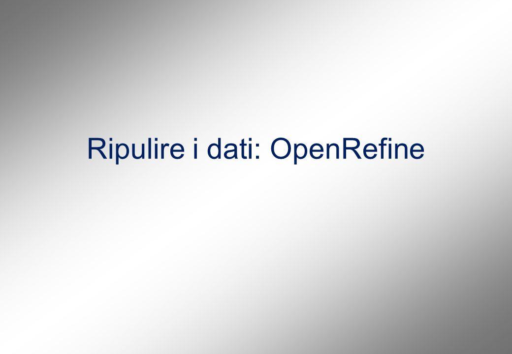 Ripulire i dati: OpenRefine