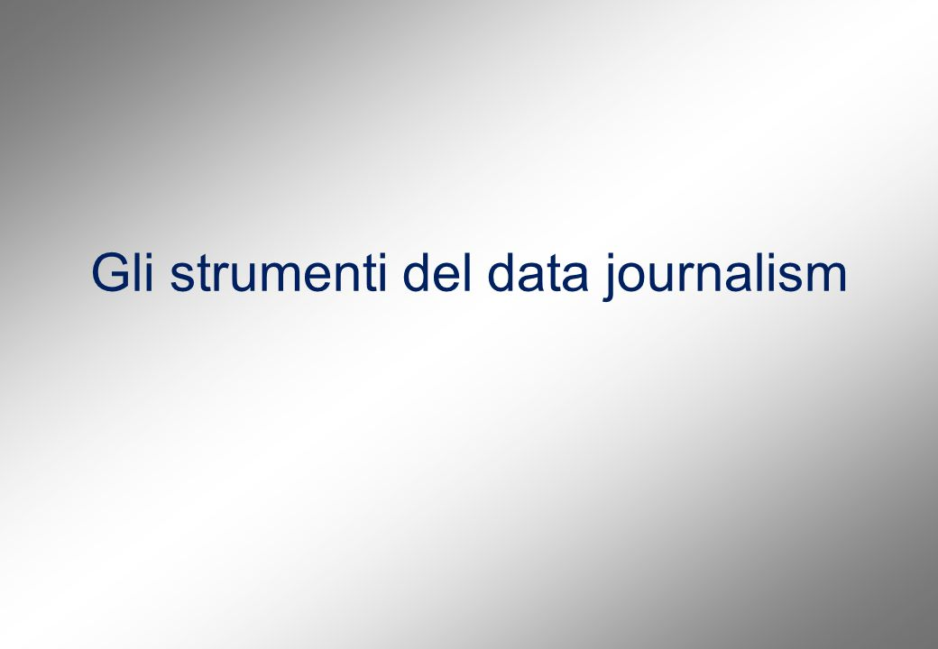 Ogni fase del data journalism può avvalersi di programmi software diversi, di complessità variabile Il data journalist «lone ranger» dovrebbe imparare a usare diversi programmi.
