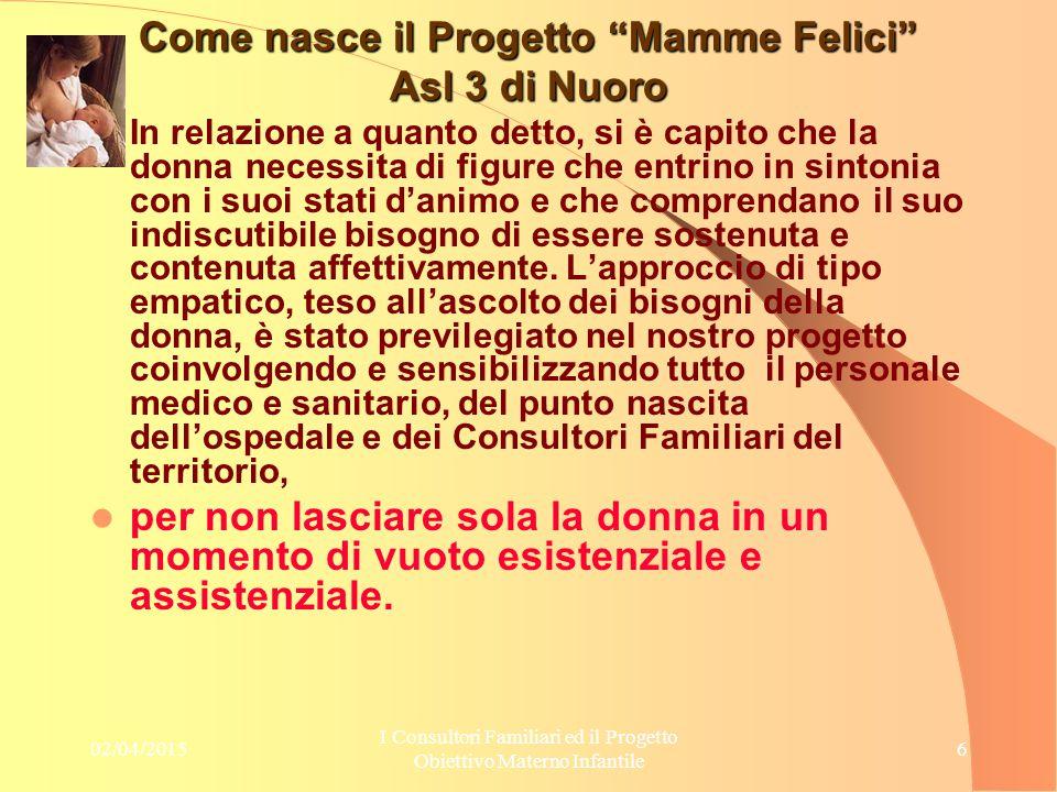 """02/04/2015 I Consultori Familiari ed il Progetto Obiettivo Materno Infantile 6 Come nasce il Progetto """"Mamme Felici"""" Asl 3 di Nuoro In relazione a qua"""