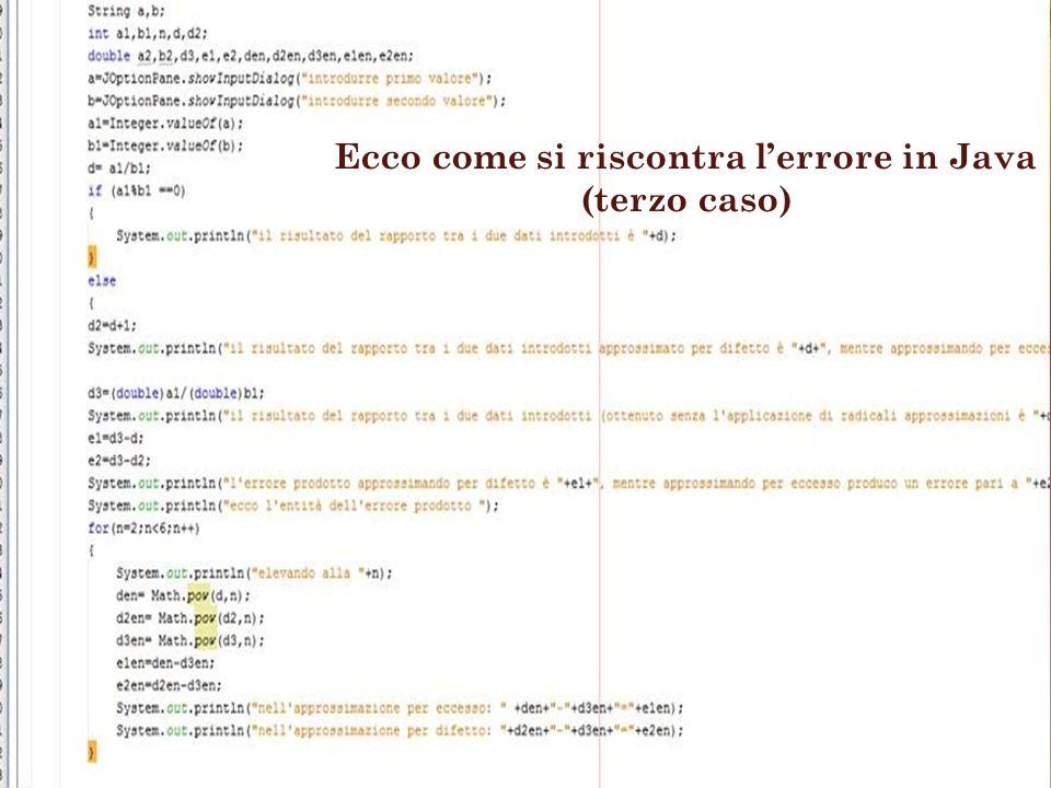 Ecco come si riscontra l'errore in Java (terzo caso)