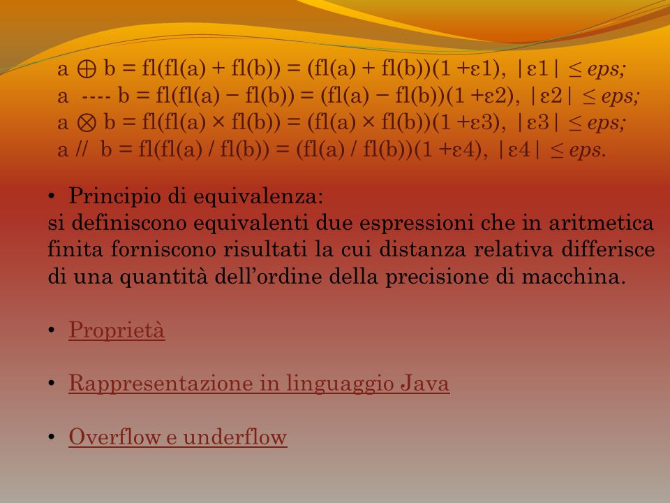a ⊕ b = fl(fl(a) + fl(b)) = (fl(a) + fl(b))(1 +ε1), |ε1| ≤ eps; a ---- b = fl(fl(a) − fl(b)) = (fl(a) − fl(b))(1 +ε2), |ε2| ≤ eps; a ⊗ b = fl(fl(a) ×