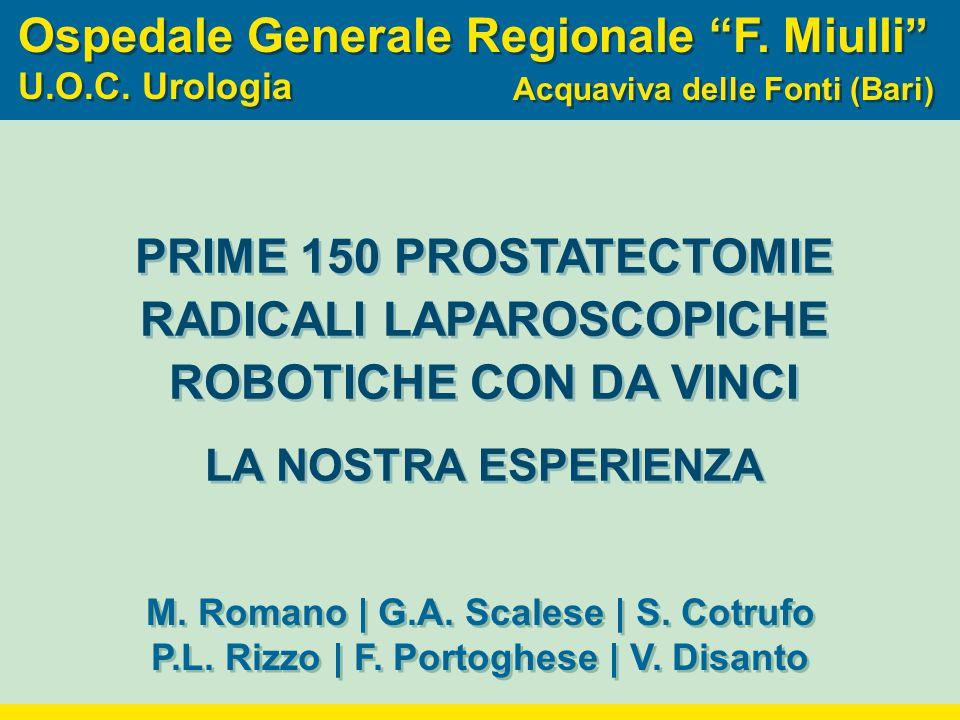 """Ospedale Generale Regionale """"F. Miulli """" U.O.C. Urologia Ospedale Generale Regionale """"F. Miulli """" U.O.C. Urologia Acquaviva delle Fonti (Bari) M. Roma"""