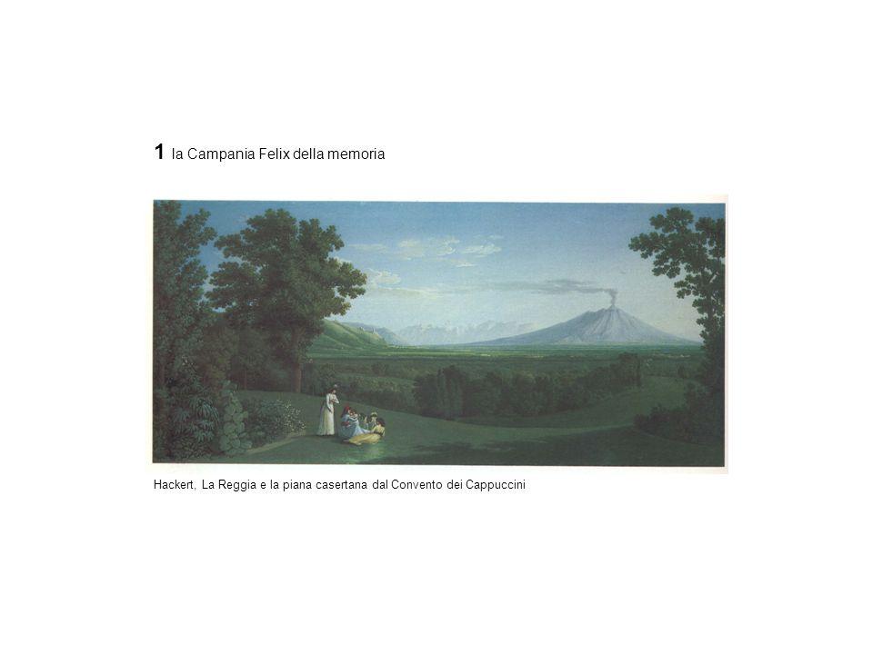 1 la Campania Felix della memoria Hackert, La Reggia e la piana casertana dal Convento dei Cappuccini