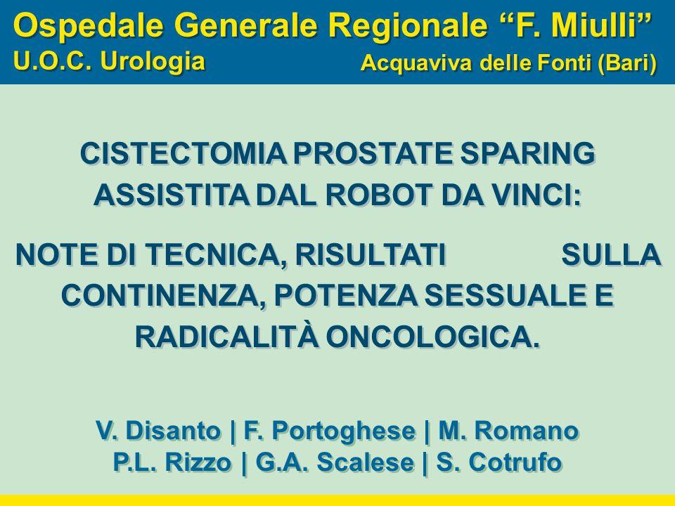 "Ospedale Generale Regionale ""F. Miulli "" U.O.C. Urologia Ospedale Generale Regionale ""F. Miulli "" U.O.C. Urologia Acquaviva delle Fonti (Bari) V. Disa"