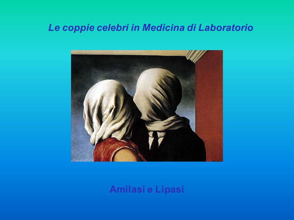 Le coppie celebri in Medicina di Laboratorio Amilasi e Lipasi